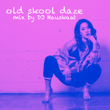 old skool daze - DJ Hauskaat throwback hip hop mix