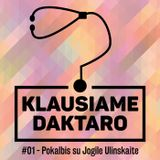 S01E01 – Pokalbis su Jogile Ulinskaite