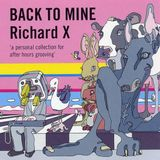 Back To Mine Volume 17 Richard X (2004)
