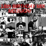 """WHAT ABOUT MD3SIGN?"" 18th BIRTHDAY radio show by MD3SIGN  [Hydroactive Records special]"