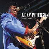 LUCKY PETERSON: I'm Back Again
