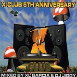 X-Club 5th Anniversary – CD1  Mixed By XL Garcia (2000)