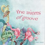 The Axioms of Groove