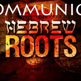 """Communion and Hebrew Roots Part 2 """"The Benefits of Communion"""" - Audio"""