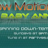 Baby Anne- Slow Motion 6.17.12