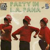 "Mixtape ""PARTY IN L.A. PANA"" -vol. 5 - [hivern 2016-2017]"