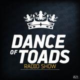 Dance Of Toads Radio Show #021