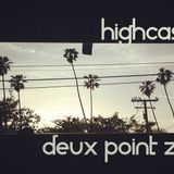 HIGHCAST 4 mixed by DEUX POINT ZERO