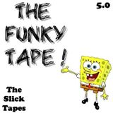 The Slick Tapes; 5.0 (The Funky Tape)