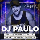DJ PAULO LIVE @ SUNDAY SCHOOL (Tea Dance & Peak) 01-2019