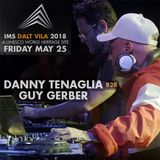 Danny Tenaglia b2b Guy Gerber @ IMS Dalt Vila (Ibiza) - 2018.05.25