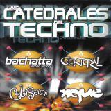 Las Catedrales Del Techno Vol.01 - Sesion Bachatta Techno Factory By Jesus Elices