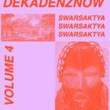 DEKADENZNOW VOLUME 4 by SWARSAKTYA