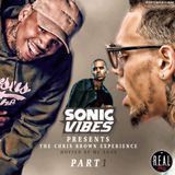 Sonic Vibes Presents - The Chris Brown Experience (Part 1)