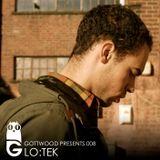 Gottwood Presents 008 - Lo:Tek