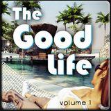 DJ Devast8 - The Good Life Volume 1