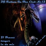 DJ FALKON IN THA CLUB 13