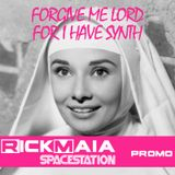 Rick Maia (Spacestation) - Forgive Me Lord For I Have Synth (Promo)