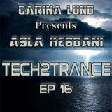 Carina Presents - ASLA KEBDANI - TECH2TRANCE Ep16