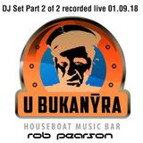 Rob Pearson - 20 Years of Bukanyr Boat Party, Prague, Czech Republic, 01.09.18 Part 2