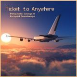 Ticket to Anywhere - Peripatetic Lounge & Escapist Downtempo
