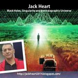 Jack Heart - Black Holes, Singularity and the Holographic Universe