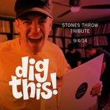 [BFF] Dig This! 9/4/14 (Stones Throw Tribute)