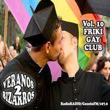 "Veranos Bizarros 2 - Vol. 10 ""Friki Gay Club"" - Emitido: 14 Julio 2006 - Radio Gaucin FM"