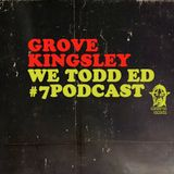 #7 Podcast grovekingsley We Todd Ed