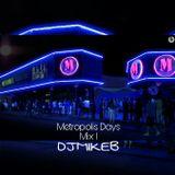 DJ MIKE B-DAYS AT METROPOLIS