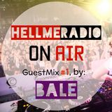 Hellme Radio Mix - Episode 1 Guest Mix : Bale