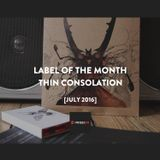 Label Of The Month - Thin Consolation [July 2016]