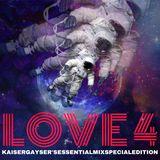 Kaiser Gayser 'LOVE 4' Essential Mix Special Edition