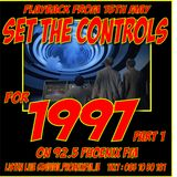 Set The Controls...for 1997 - Part One (15/05/13)