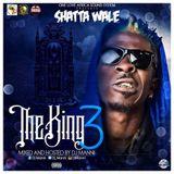 DJ MANNI SHATTA WALE THE KING III 2017