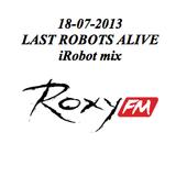 18-07-2013 iRobot mix @ Last Robots Alive @ Roxy FM