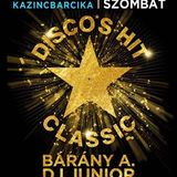 Akropolis Live 2016.11.26. Disco Shit Classic Dj Junior, Hamvai P.G, Bárány Attila
