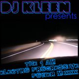 DJ KLEEN PRESENTS THE 1AM ELECTRO PROGRESSIVE POWER MIXXX