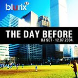 The Day Before (12.07.2004)