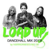 Load Up Dancehall Mix 2018