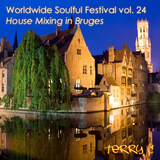 Worldwide Soulful Festival vol. 24 (House Mixing in Bruges)