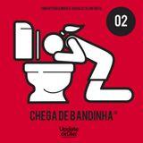 Chega de Bandinha 02