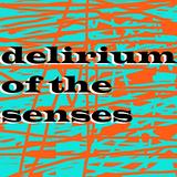 Delirium Of The Senses 19/06/2017