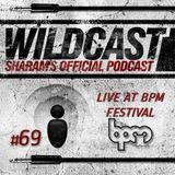 "Sharam ""Wildcast"" 69 - Live at BPM Festival (Part 2)"