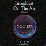 Broadcast On The Air #000012 by Aka Fleep @noctem room #SP #FiestasEndless