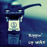 Rippin Up Wax 18/04/16