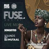 FUSE SOCIAL 3.30.18 | @DJMUTAAL @THEFUSESOCIAL
