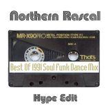 Best Of 1991 Soul Funk & Dance Mix (A Northern Rascal Hype Edit)