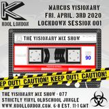 Marcus Visionary - The Visionary Mix Show - 077 - April 3rd 2020