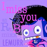 I Miss You - R-n-Beep mix by lemurr